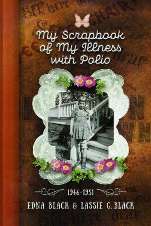 My Scrapbook of My Illness with Polio
